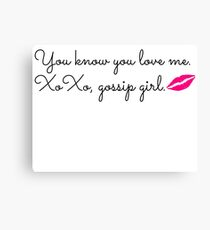 XoXo, Gossip Girl  Canvas Print