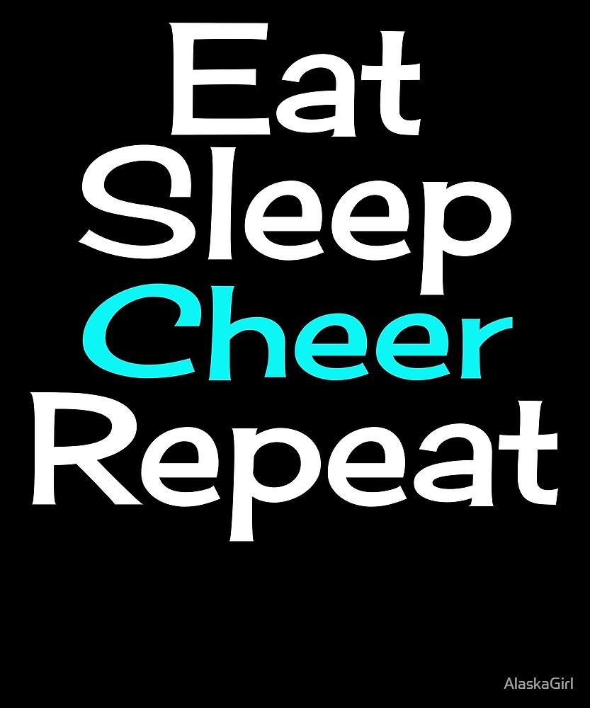 Eat, Sleep, Cheer, Repeat by AlaskaGirl
