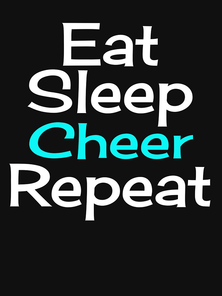 Eat, Sleep, Cheer, Repeat by AlaskaGirl