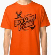 Buck Scrape Fever Classic T-Shirt