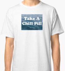 Chill Pill Classic T-Shirt