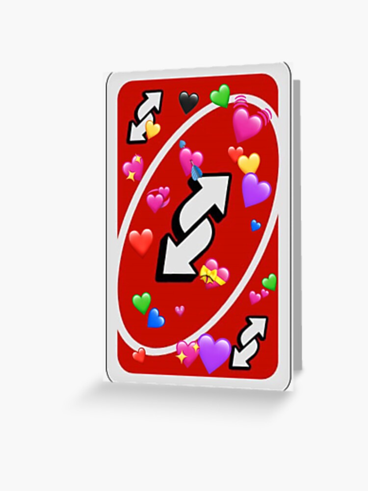 Uno Reverse Card With Love And Affection 3 Greeting Card