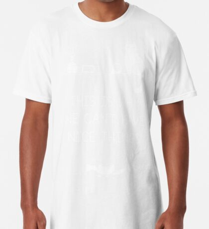 This Is Why We Can't Have Nice Things Long T-Shirt