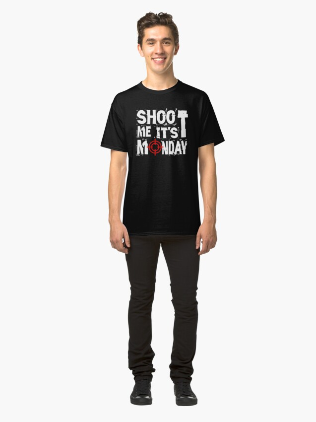 Alternate view of Shoot Me It's Monday Classic T-Shirt