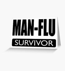 MAN-FLU SURVIVOR Greeting Card