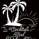 Courtney Hebert. Cocktails And Palm Trees by SavvyTurtle