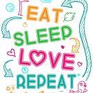 Courtney Hebert. Eat Sleep Love Repeat by SavvyTurtle