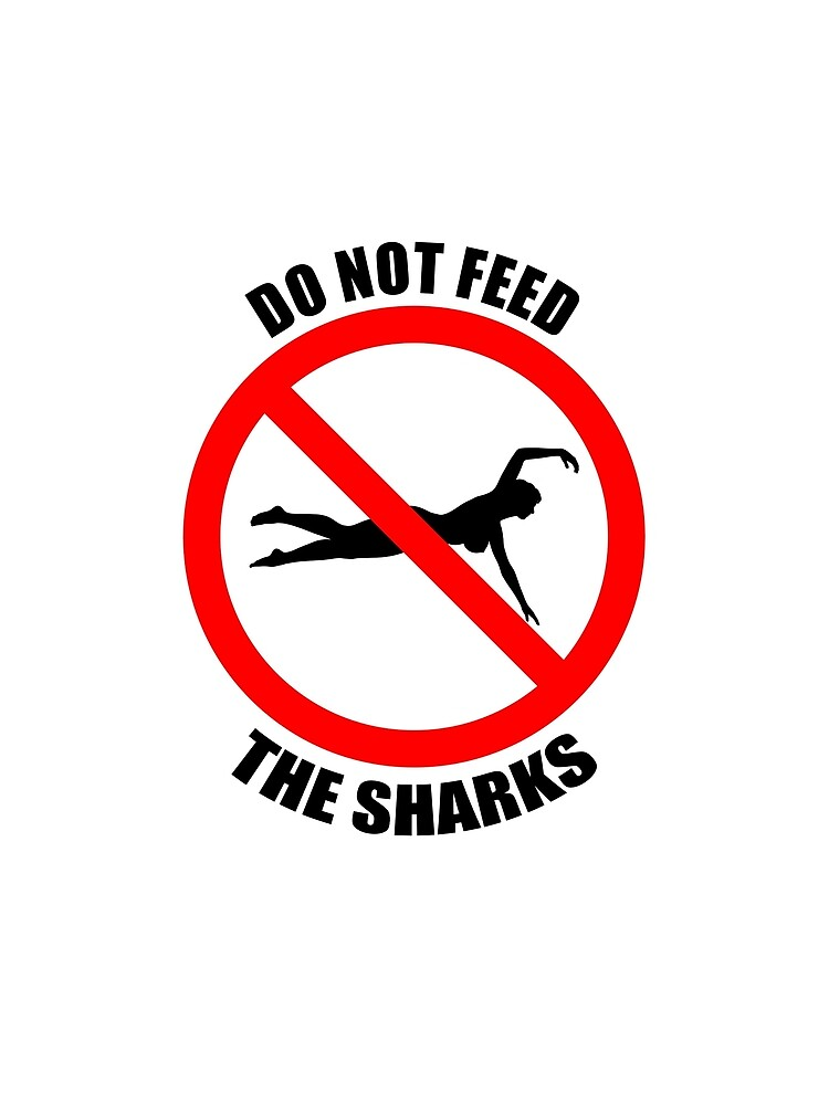 Sharks | Do not feed the sharks  by andyrenard