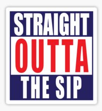 Straight Outta The Sip decal Sticker