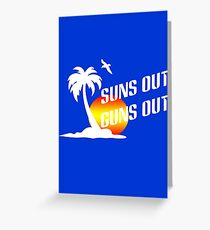 Suns out guns out geek funny nerd Greeting Card