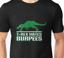 T rex hates burpees geek funny nerd Unisex T-Shirt