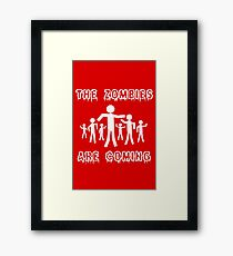 The zombies are coming geek funny nerd Framed Print