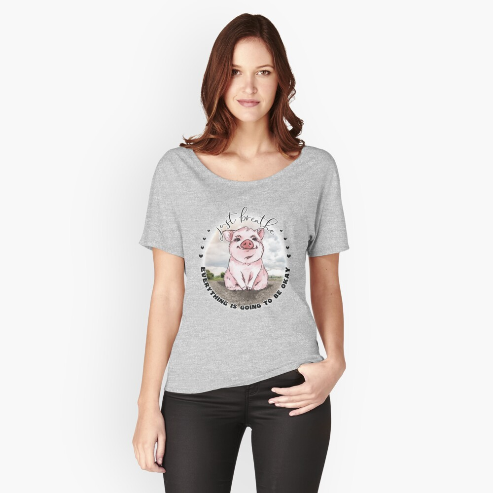 Pig Lovers Inspirational  Just Breathe  Relaxed Fit T-Shirt