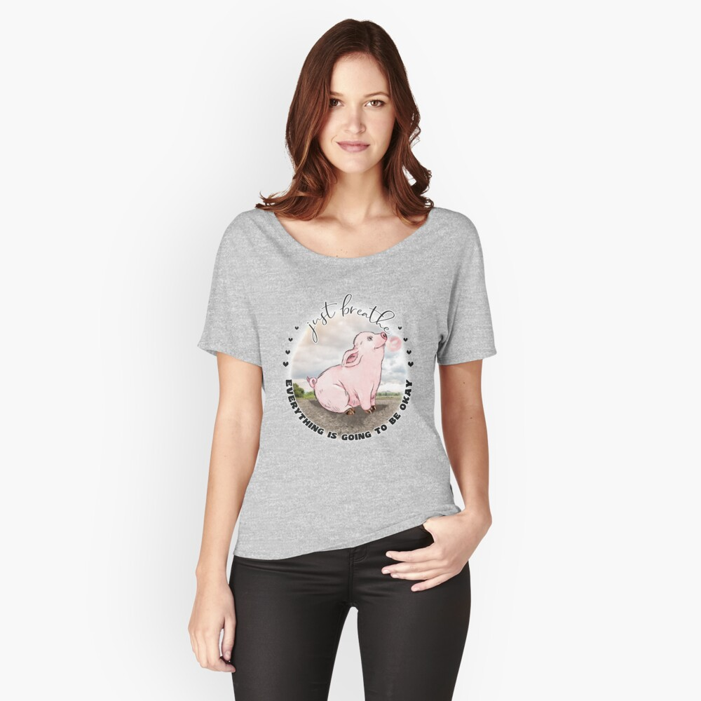 Happy Bubblegum Piggy Inspirational  Just Breathe  Relaxed Fit T-Shirt