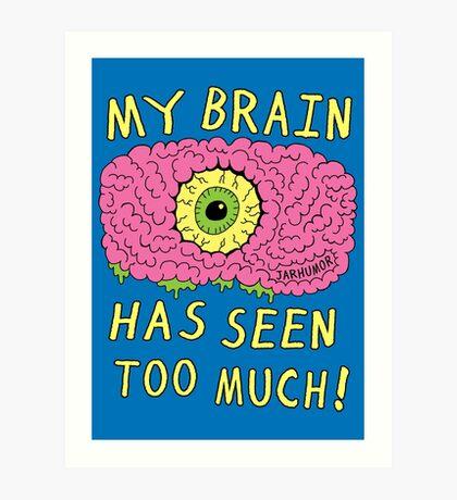 ¡Mi cerebro ha visto demasiado! Lámina artística