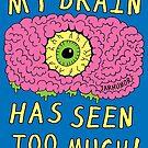 «¡Mi cerebro ha visto demasiado!» de jarhumor