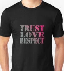 trust love respect Unisex T-Shirt