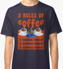 Coffee rules Classic T-Shirt