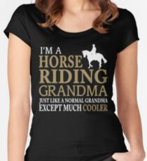 I'M A HORSE RIDING GRANDMA JUST LIKE A NORMAL GRANDMA EXCEPT MUCH COOLER Women's Fitted Scoop T-Shirt