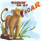Workin' on My ROAR by Unicornarama