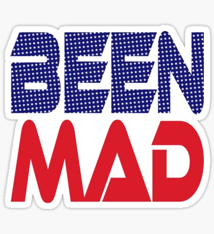 #OurPatriotism: Been Mad (Red, White, Blue) by Onjena Yo Glossy Sticker