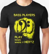 Bass Players Play Down Where It Hertz T-Shirt