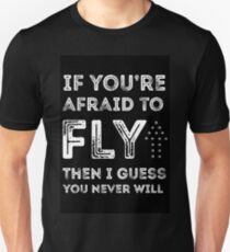 if you're afraid to fly T-Shirt