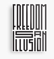 freedom is an illusion Metal Print