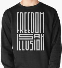 freedom is an illusion Pullover Sweatshirt
