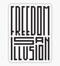 freedom is an illusion Glossy Sticker
