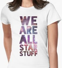 We Are All Starstuff Women's Fitted T-Shirt