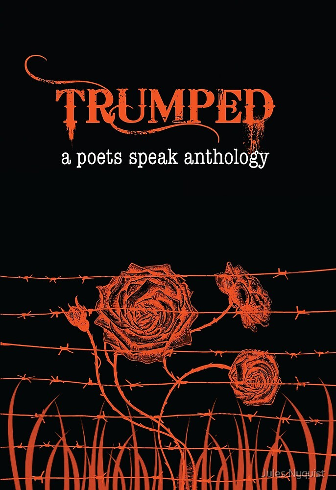 Trumped  book cover from the poets speak anthology  by Jules Nyquist