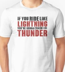 The place beyond the pines If you ride like lightning T-Shirt