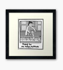 Pray for Mr. Poopybutthole - Rick & Morty Framed Print