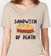 Sandwich of Death Women's Relaxed Fit T-Shirt