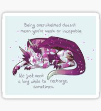 """""""Being overwhelmed doesn't mean you're weak or incapable"""" Gemstone Dragon Sticker"""