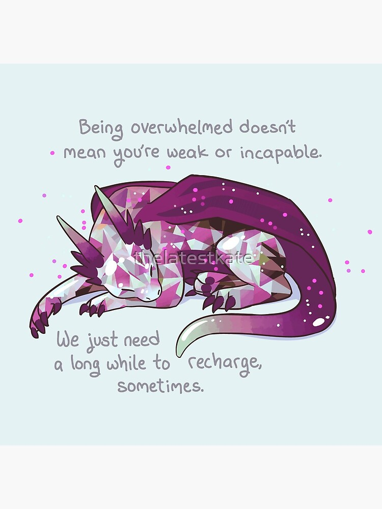 """Being overwhelmed doesn't mean you're weak or incapable"" Gemstone Dragon by thelatestkate"
