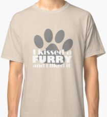 I kissed a furry and i liked it Classic T-Shirt