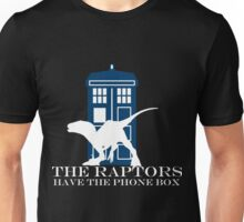 The raptors have the phone box Unisex T-Shirt