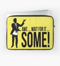 Awe...wait for it...some ! AWESOME Laptop Sleeve
