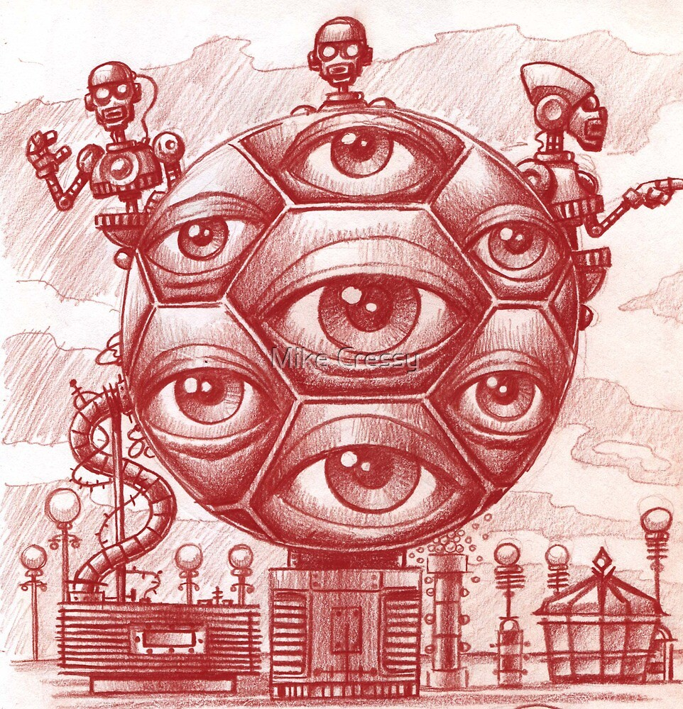 Big brother machine by Mike Cressy