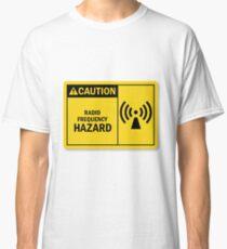 Warning! Radio Frequency Hazard...T-shirt etc.... Classic T-Shirt