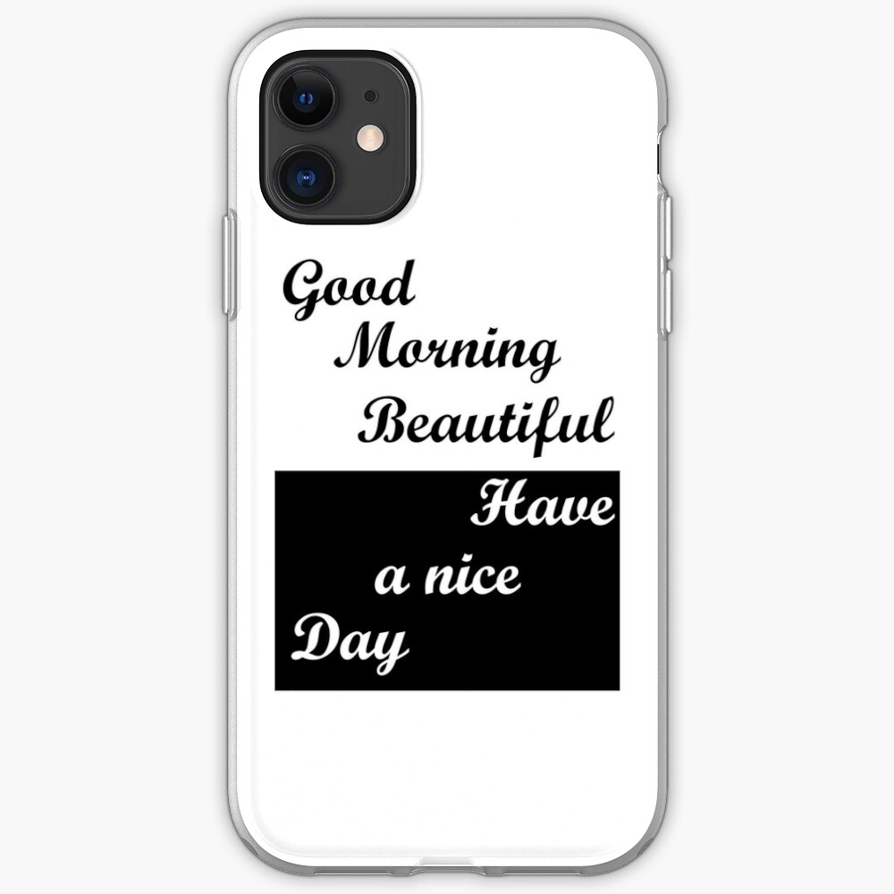 Have a Good Day iPhone 11 case
