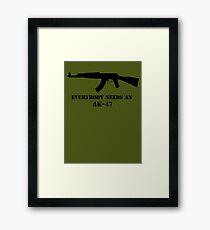 Everybody needs an AK Framed Print