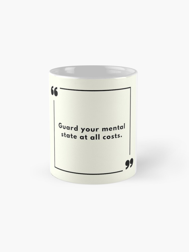 Alternate view of Guard Your Mental State At All Costs Mug