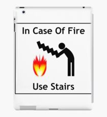 In case of fire ... use stairs! iPad Case/Skin
