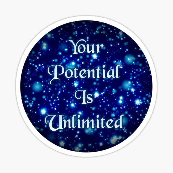 Your Potential Is Unlimited  Sticker