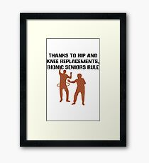 Thanks to hip and knee replacements bionic senior geek funny nerd Framed Print