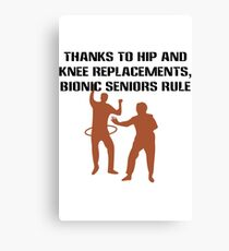 Thanks to hip and knee replacements bionic senior geek funny nerd Canvas Print