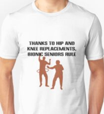 Thanks to hip and knee replacements bionic senior geek funny nerd T-Shirt